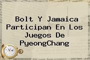Bolt Y Jamaica Participan En Los Juegos De PyeongChang