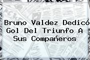 Bruno Valdez Dedicó Gol Del Triunfo A Sus Compañeros