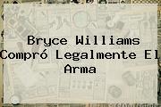 <b>Bryce Williams</b> Compró Legalmente El Arma