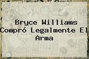 <b>Bryce Williams</b> Compró Legalmente El Arma