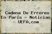 Cadena De Errores En París - Noticias - <b>UEFA</b>.com