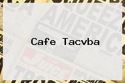 <b>Cafe Tacvba</b>