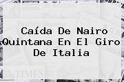 Caída De Nairo Quintana En El <b>Giro De Italia</b>