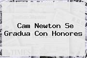 <b>Cam Newton</b> Se Gradua Con Honores