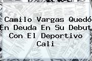 Camilo Vargas Quedó En Deuda En Su Debut Con El <b>Deportivo Cali</b>