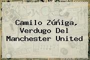 Camilo Zúñiga, Verdugo Del <b>Manchester United</b>