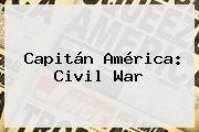 <b>Capitán América</b>: <b>Civil War</b>