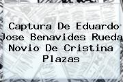 Captura De Eduardo Jose Benavides Rueda Novio De <b>Cristina Plazas</b>