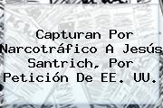 Capturan Por Narcotráfico A <b>Jesús Santrich</b>, Por Petición De EE. UU.