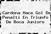 Cardona Hace Gol De Penalti En Triunfo De <b>Boca Juniors</b>