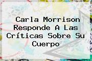 <b>Carla Morrison</b> Responde A Las Críticas Sobre Su Cuerpo