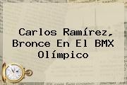 <b>Carlos Ramírez</b>, Bronce En El <b>BMX</b> Olímpico