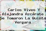 <b>Carlos Vives</b> Y Alejandra Azcárate Se Tomaron La Quinta Vergara