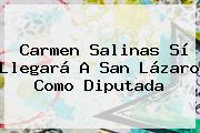 <b>Carmen Salinas</b> Sí Llegará A San Lázaro Como Diputada
