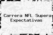 Carrera <b>NFL</b> Supera Expectativas