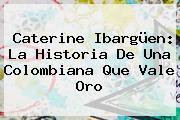 <b>Caterine Ibargüen</b>: La Historia De Una Colombiana Que Vale Oro