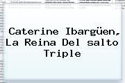 Caterine Ibargüen, La Reina Del <b>salto Triple</b>