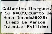 <b>Catherine Ibargüen</b>, Y Su &#039;cuarto De Hora Dorado&#039; Luego De Varios Intentos Fallidos