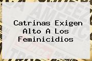 <b>Catrinas</b> Exigen Alto A Los Feminicidios