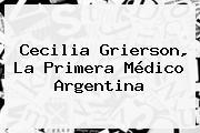 <b>Cecilia Grierson</b>, La Primera Médico Argentina