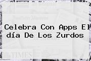 Celebra Con Apps El <b>día De Los Zurdos</b>