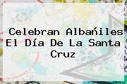 Celebran Albañiles El <b>Día De La Santa Cruz</b>