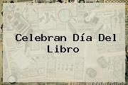 Celebran <b>Día Del Libro</b>