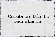 Celebran <b>Día</b> La <b>Secretaria</b>
