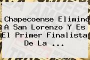 Chapecoense Eliminó A San Lorenzo Y Es El Primer Finalista De La ...