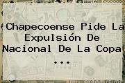 Chapecoense Pide La Expulsión De Nacional De La <b>Copa</b> ...