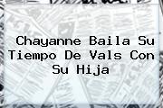 <b>Chayanne</b> Baila Su Tiempo De Vals Con Su Hija