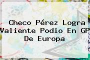 <b>Checo Pérez</b> Logra Valiente Podio En GP De Europa