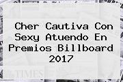 <b>Cher</b> Cautiva Con Sexy Atuendo En Premios Billboard 2017