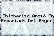 Chicharito Anotó En Remontada Del <b>Bayer</b>