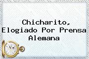 <b>Chicharito</b>, Elogiado Por Prensa Alemana
