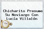 Chicharito Presume Su Noviazgo Con <b>Lucía Villalón</b>