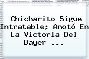 Chicharito Sigue Intratable; Anotó En La Victoria Del <b>Bayer</b> <b>...</b>
