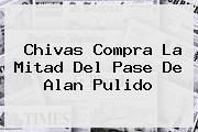 Chivas Compra La Mitad Del Pase De <b>Alan Pulido</b>
