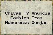 <b>Chivas</b> TV Anuncia Cambios Tras Numerosas Quejas