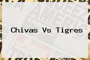 <b>Chivas Vs Tigres</b>