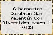 Cibernautas Celebran <b>San Valentín</b> Con Divertidos <b>memes</b> |<b> FOTOS