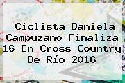 Ciclista <b>Daniela Campuzano</b> Finaliza 16 En Cross Country De Río 2016