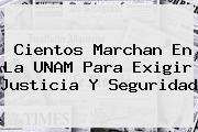 Cientos Marchan En La <b>UNAM</b> Para Exigir Justicia Y Seguridad