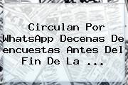 Circulan Por WhatsApp Decenas De <b>encuestas</b> Antes Del Fin De La ...