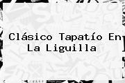 Clásico Tapatío En La <b>Liguilla</b>