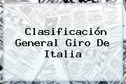 Clasificación General <b>Giro De Italia</b>