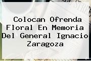 Colocan Ofrenda Floral En Memoria Del General <b>Ignacio Zaragoza</b>