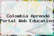 <b>Colombia Aprende</b> Portal Web Educativo