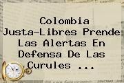 <b>Colombia</b> Justa-Libres Prende Las Alertas En Defensa De Las Curules ...