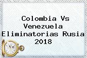 <b>Colombia Vs Venezuela</b> Eliminatorias Rusia 2018